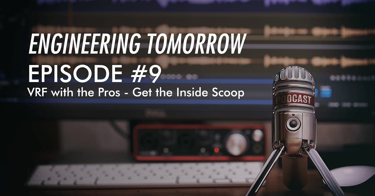 VRF banner for episode 9 of Engineering Tomorrow Podcast